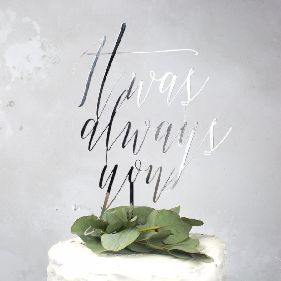 Wedding - wedding cake topper - it was always you - cake decoration - wedding calligraphy - cake topper for wedding - gold wedding decor