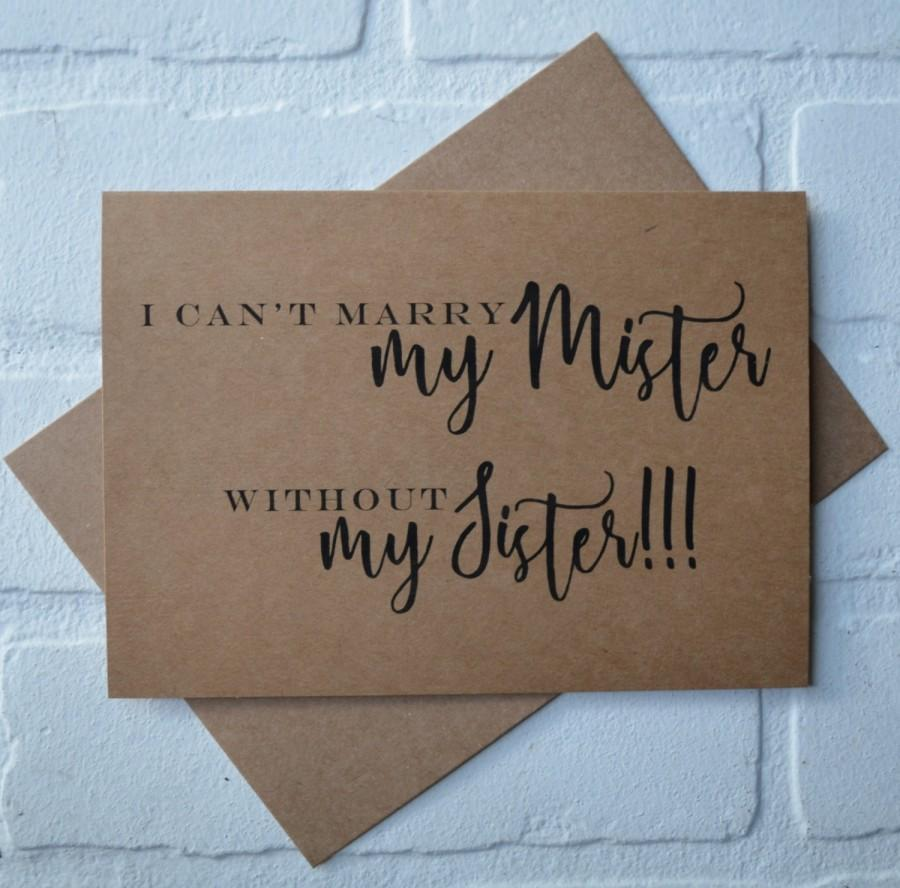 Mariage - i can't MARRY my mister without my SISTER bridesmaid card Will you be my Bridesmaid Card sister cards funny bridal party card sister bridal