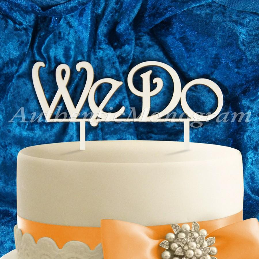 Mariage - We Do Wooden CAKE TOPPER, Wedding decor, Engagement, Anniversary, Celebration, Special Occasion, Love