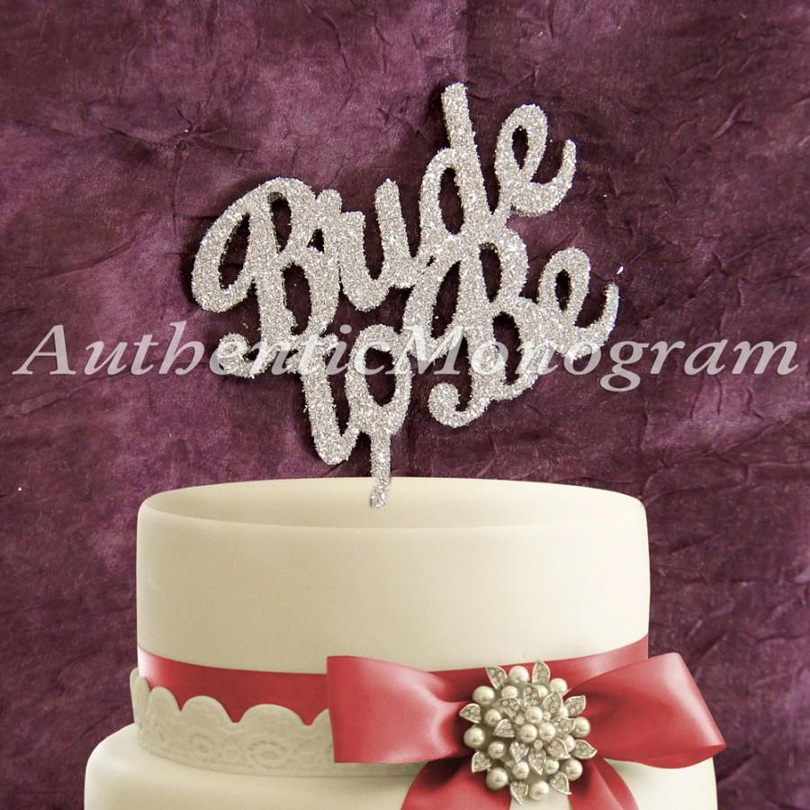 Mariage - Wooden Bride To Be Cake Topper, Special Occasion, Wedding Celebration, Bachelorette Party