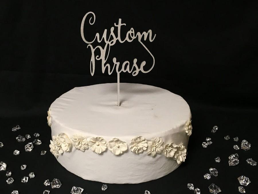Mariage - Custom Wedding Cake Topper ~ Custom Phrase or Last Name by JustCan'tTopIt