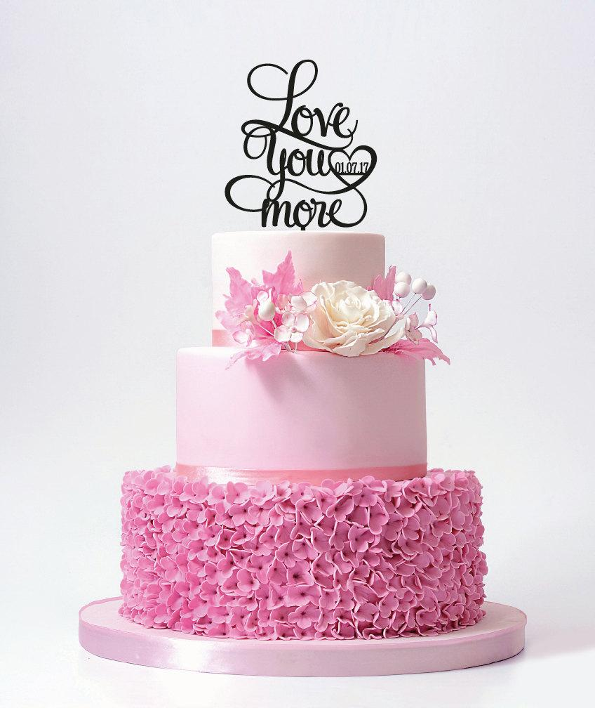 Love You More Wedding Cake Topper With Your Date / ST014 #2702285 ...