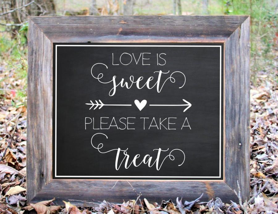 Свадьба - Love Is Sweet Please Take A Treat Chalkboard Sign Wedding Reception Party Print Printable