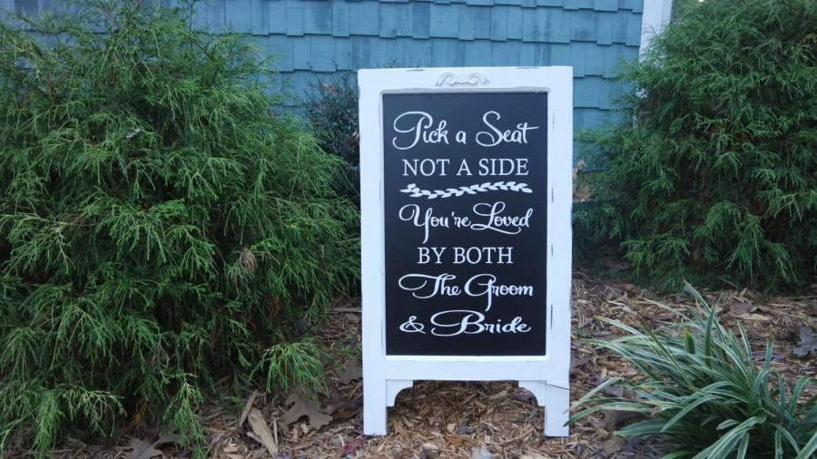 Wedding - Pick A Seat, Not A Side, Sign Chalk Board Easel, Wedding Chalkboard Sign, Advertise, Store Front, Wedding sign, Chalk Board sign