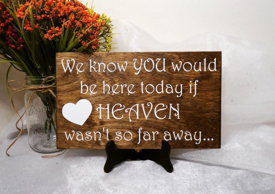 زفاف - We Know You Would Be Here If Heaven Wasn't So Far Away Sign, Heaven Sign, Wedding Sign, Wedding Prop
