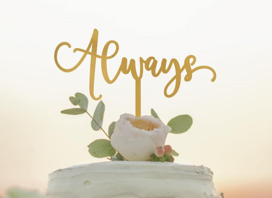 Mariage - Always Cake Topper - Wedding Cake Topper - Anniversary Cake Topper - Custom Cake Topper - Romantic Cake Topper