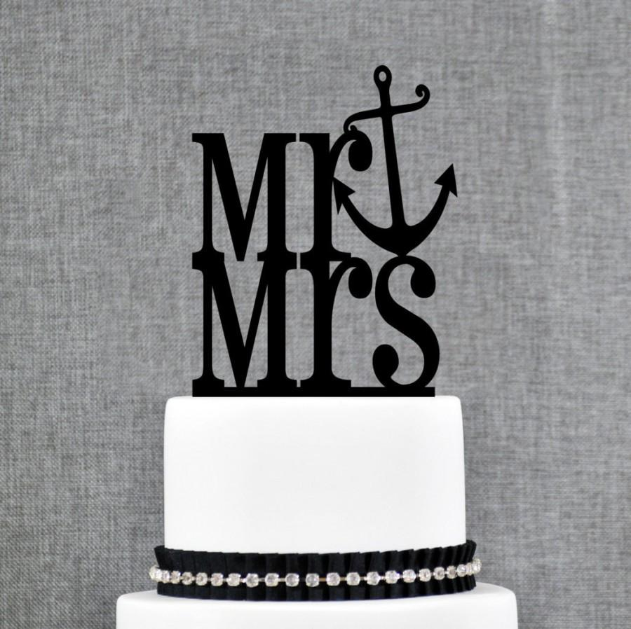 Hochzeit - Mr and Mrs Cake Topper with Anchor Accent – Nautical Wedding Cake Topper Available in 15 Colors and 6 Glitter Options- (T110)