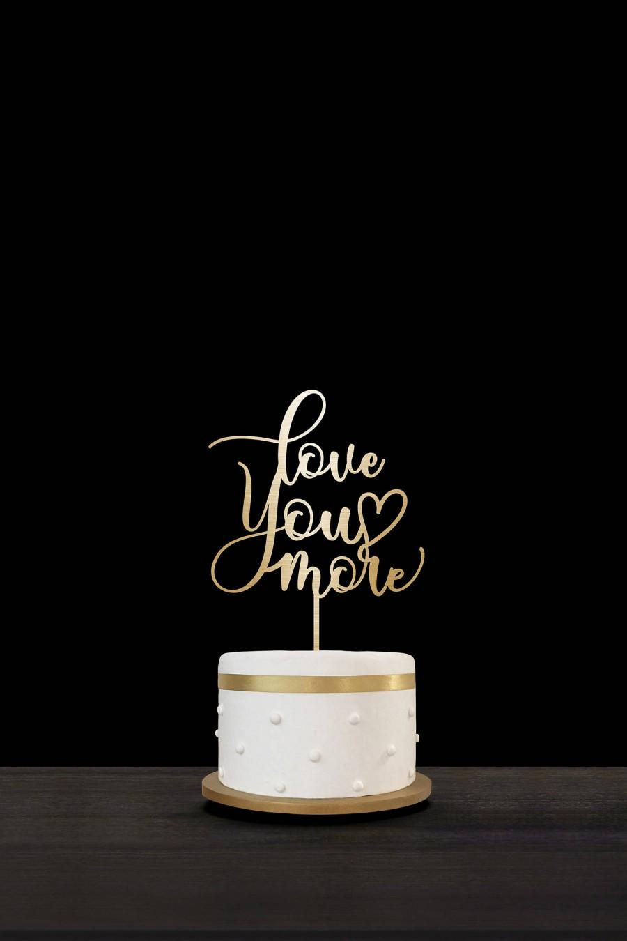 Свадьба - Customized Wedding Cake Topper, Personalized Cake Topper for Wedding, Custom Personalized Wedding Cake Topper, Love You More Cake Topper 07