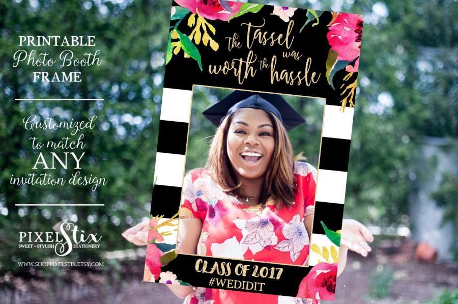 Hochzeit - Graduation Party Photo Prop Frame, Grad Photo Prop, Class of 2017, Tassel Was Worth the Hassle, Graduation Party Decorations, Decor PDF FILE
