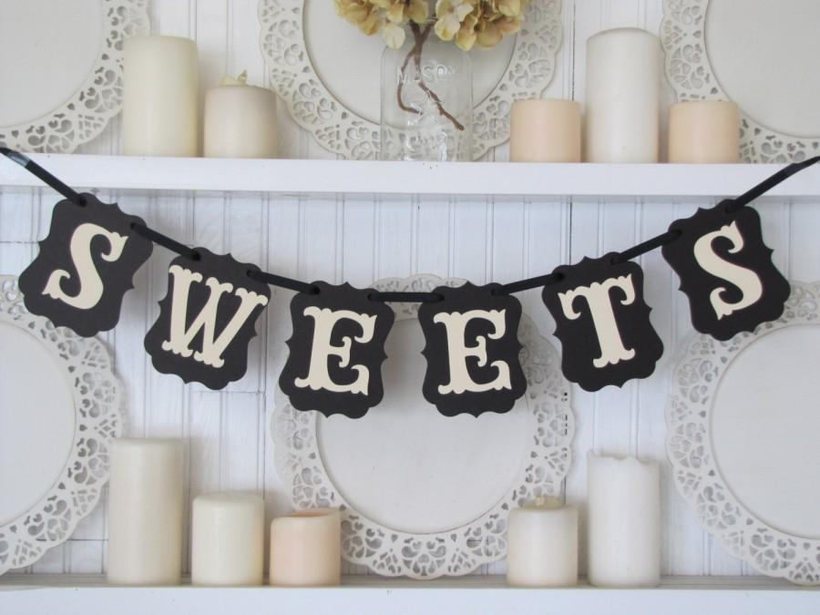 Свадьба - SWEETS Banner, Wedding Decoration, Sweets Sign, Candy Bar Sign, Party Decoration