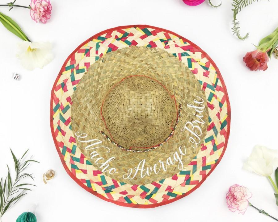 Свадьба - Nacho Average Bride Hat - Sombrero Hat - Fiesta Bachelorette - Cinco De Mayo Bachelorette -Bride to Be Hat - Mexico Bachelorette -Custom hat