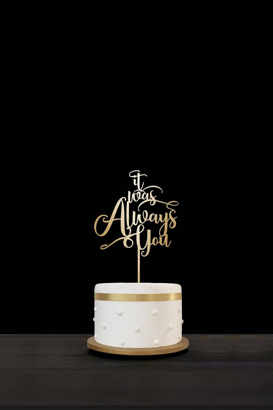 Свадьба - Customized Wedding Cake Topper Personalized Cake Topper for Wedding, Personalized Wedding Cake Topper It Was Always You Cake Topper 17