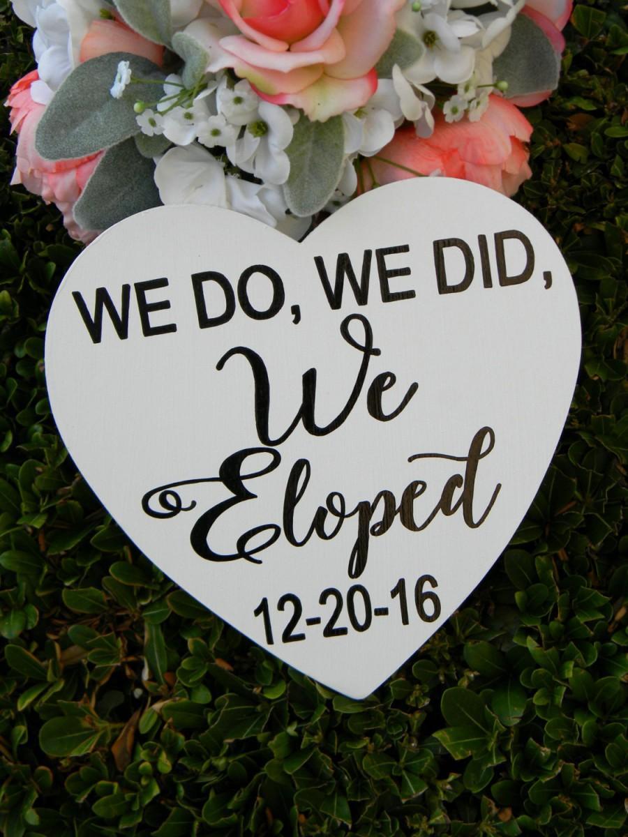 Wedding - We Eloped Sign We Do We Did We Eloped Wedding Sign Destination Wedding Sign Secret Wedding Sign Wedding Announcement Sign