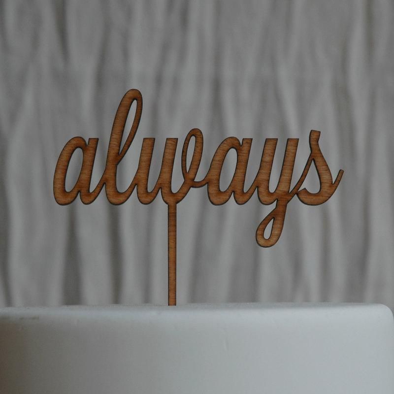 Mariage - always Cake Topper Rustic Wooden Finish, Wedding, Anniversary, Engagment