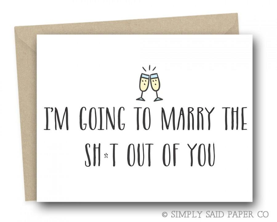 Mariage - Funny Fiance Greeting Card - I'm going to marry the sh*t out of you - funny greeting card, funny wedding day card, on our wedding day