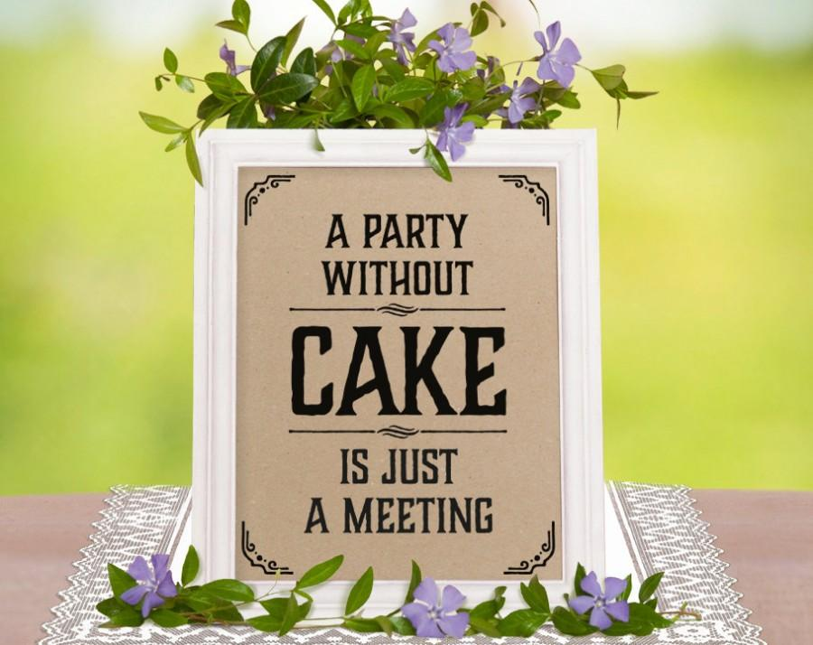 Mariage - Party supplies. Wedding rustic decor: a party without cake sign. Rustic party candy bar decoration. Wedding shower, 16x20 8x10 5x7 prints