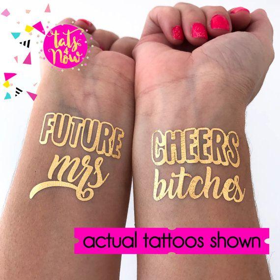 Hochzeit - Future Mrs / Cheers Bitches / Bachelorette Party Tattoos Bachelorette Tattoos Gold Bachelorette Temporary Tattoos / Gold Tattoo