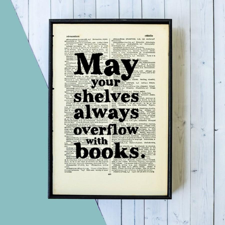 book lover gift may your shelves always overflow with books book art framed art literary gifts bookworm book lover