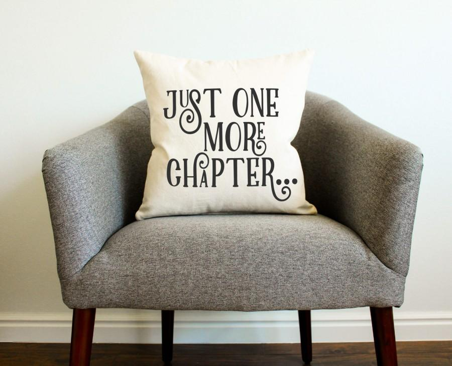 "Wedding - Book Reader's ""Just One More Chapter"" Pillow - Gift for Her, Gift for Him, Grad Gift, Home Decor, Bookworm, Books, Gift for Mother"