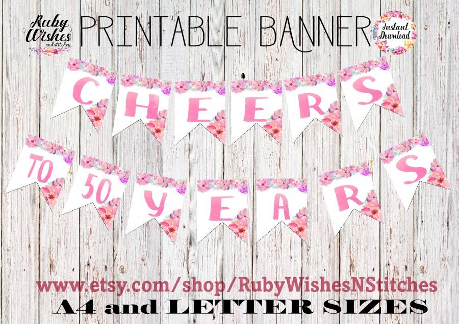 Mariage - Cheers to 18 20 21 30 40 50 60 70 80 90 100 Years Printable Banner Bunting Watercolour floral A4 Watercolor Flowers Letter Birthday Party