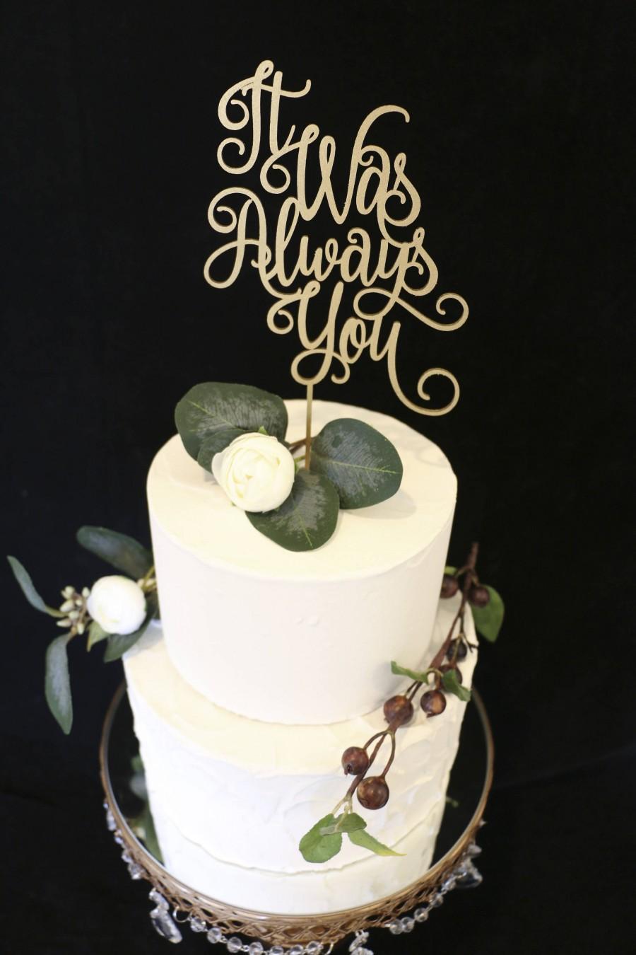 Hochzeit - It Was Always You Wedding Cake Topper- Metallic Gold