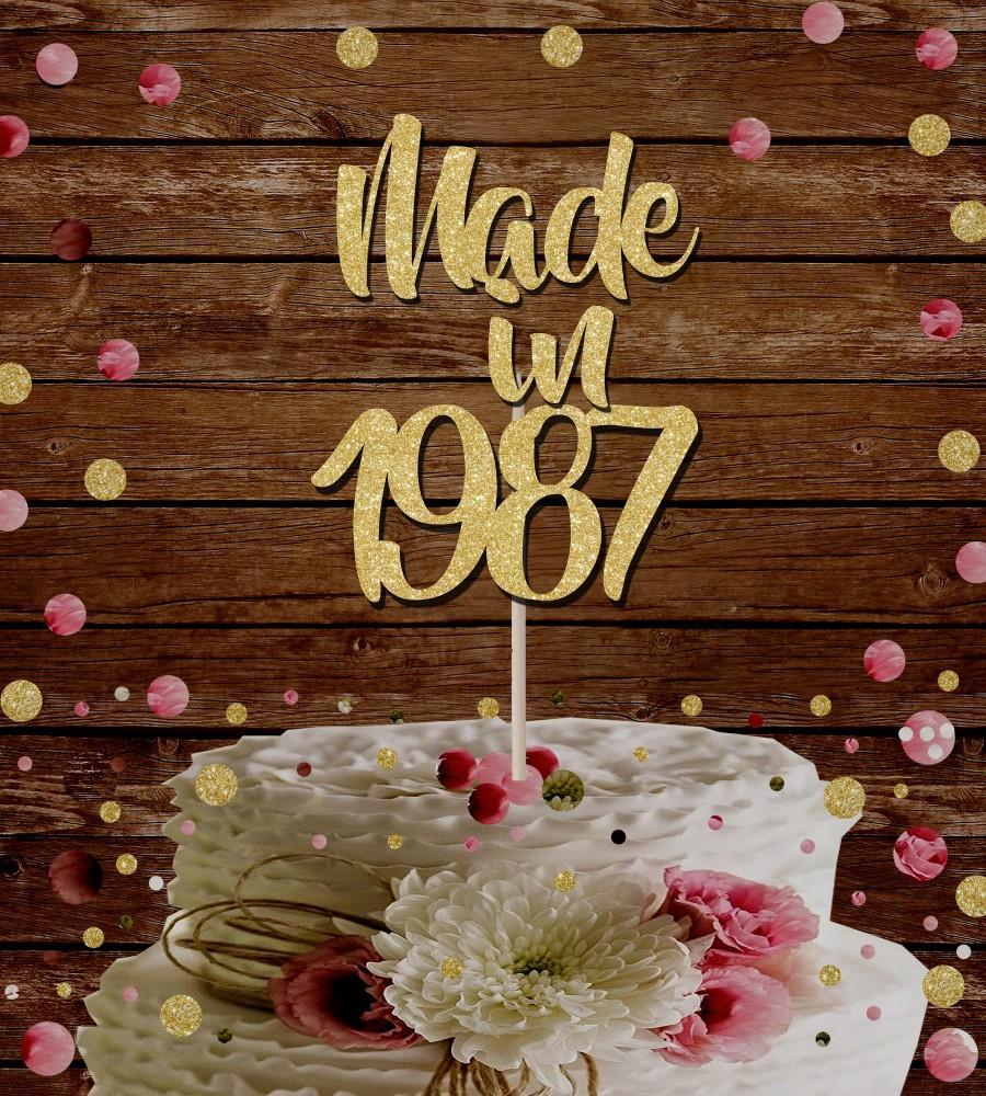 Свадьба - Made in 1987 30th birthday glitter cake topper
