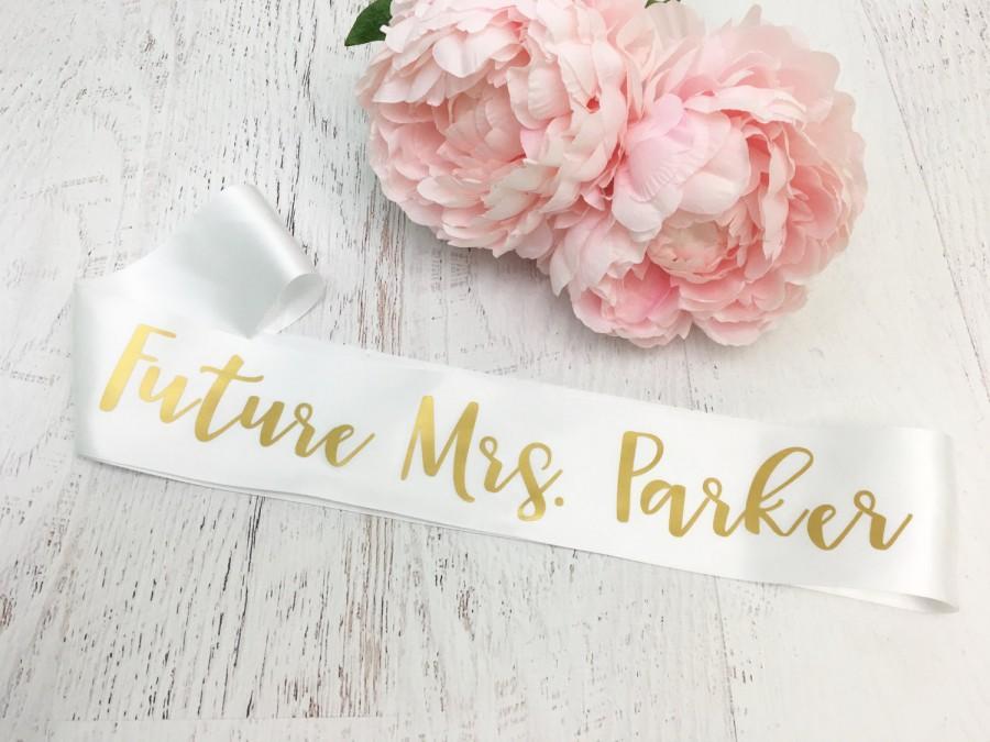 Wedding - Personalized Future Mrs Sash / Bachelorette Sash / TUE