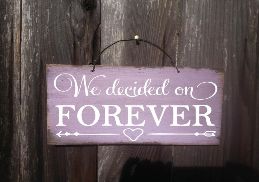 Mariage - we decided on forever, we've decided on forever sign, wedding decoration, rustic wedding sign, rustic wedding decor