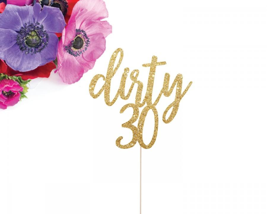 Dirty 30 Cake Topper