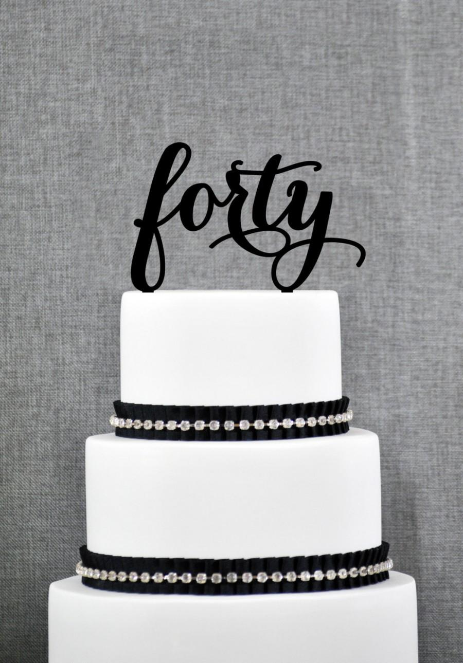40th Cake Topper Birthday Forty The Big 4 0 Anniversary T283