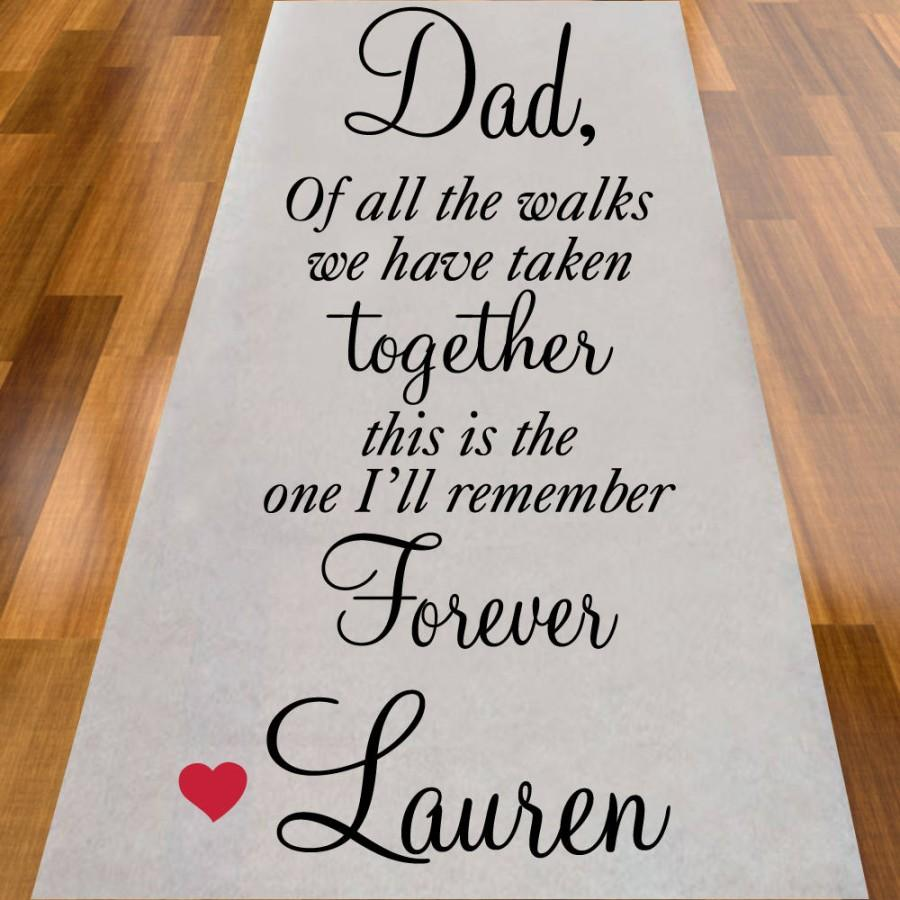 Mariage - Dad, Of All the Walks We Have Taken Personalized Plain White Wedding Aisle Runner (MIC-A1232)