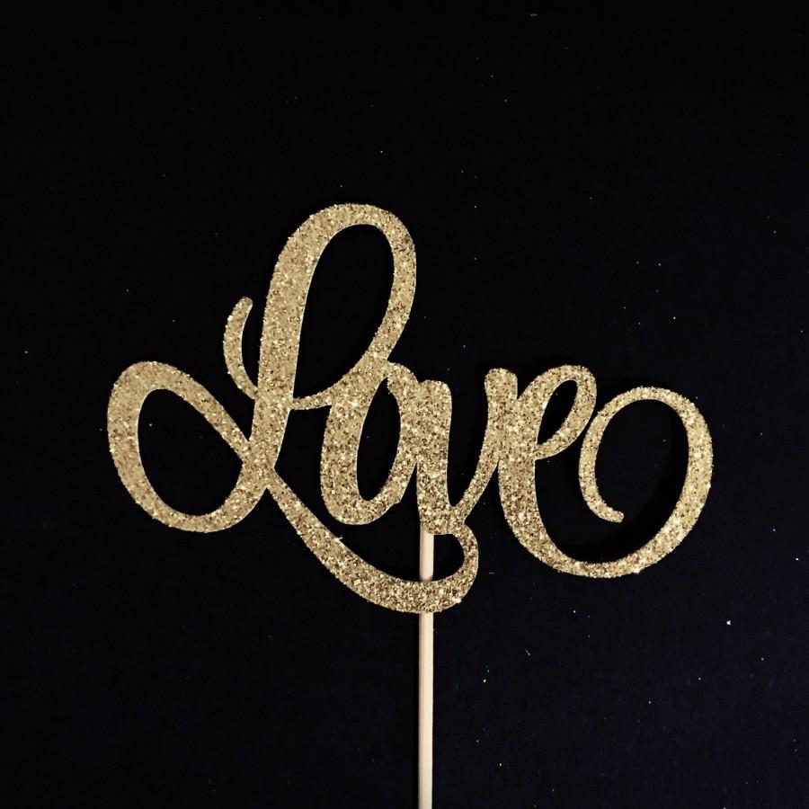 Wedding - Love Cake Topper, Bridal Shower Cake Topper, Wedding Cake Topper, Engagement Cake Topper, Bachelorette Cake Topper, Bride to Be Cake Topper