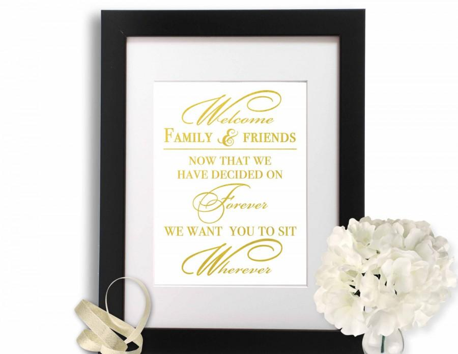 Свадьба - No Seating Plan Wedding Sign, Gold Foil Print, Sit Wherever Sign Reception Decor, Open Seating, Welcome Wedding Sign, Decided On Forever,