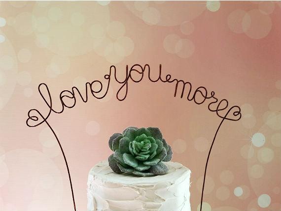 Wedding - LOVE YOU MORE Wedding Cake Topper, Rustic Wedding Cake Decoration, Bridal Shower Decoration, Engagement, Anniversary Cake Decoration