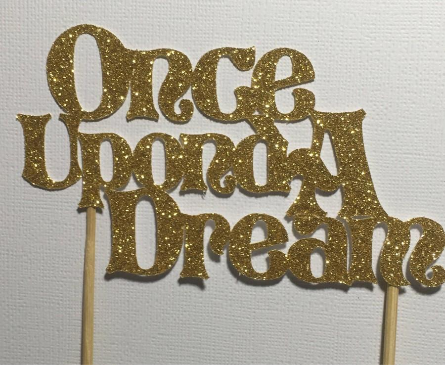 Wedding - Once upon a Dream, cake topper,  Princess Party, wedding, engagement special day, sleeping beauty, unique party decorations, fairytale class