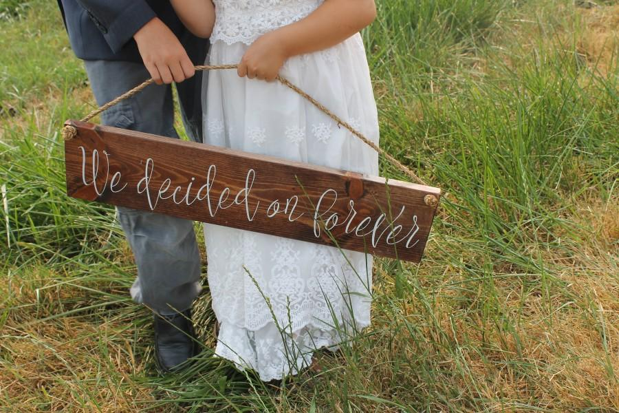Mariage - Engagement Photo Prop Sign We Decided on Forever Wood Wedding Sign Wedding Picture signs Rustic Wood Sign Hanging Wedding Chair Sign