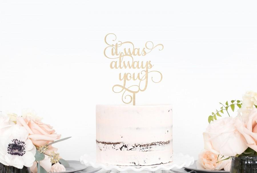 Mariage - It Was Always You Wedding Cake Topper