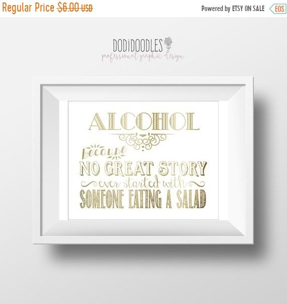 Mariage - 70% OFF THRU 11/10 ONLY Alcohol-because no great story ever started with someone eating a salad, printable art print distressed gold wedding
