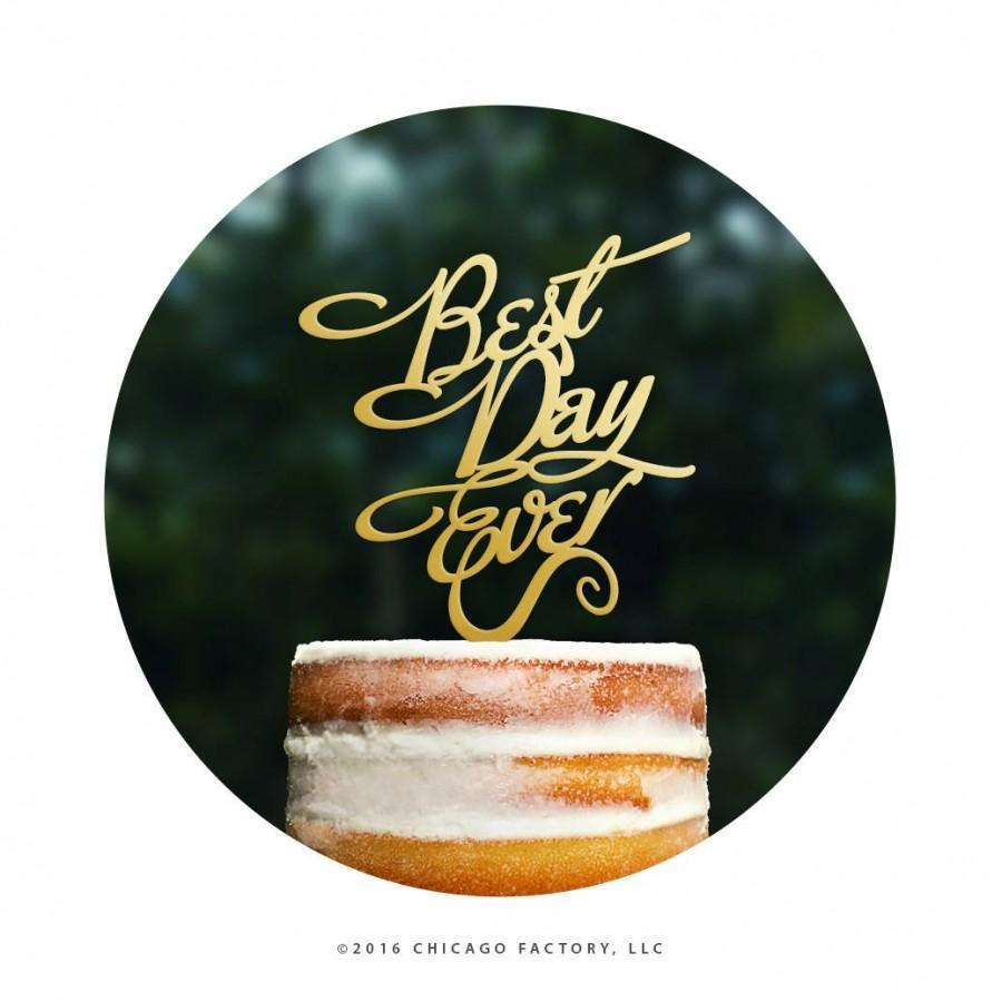 Свадьба - Script Best Day Ever Wedding Cake Topper, Elegant Wedding Cake Topper, Unique Wedding Cake Topper Modern Cake Topper, Gorgeous Topper (T048)