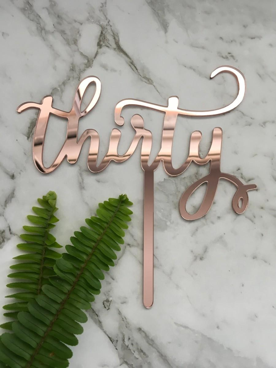 Thirty Acrylic Rose Gold Mirror 30th Birthday Cake Topper