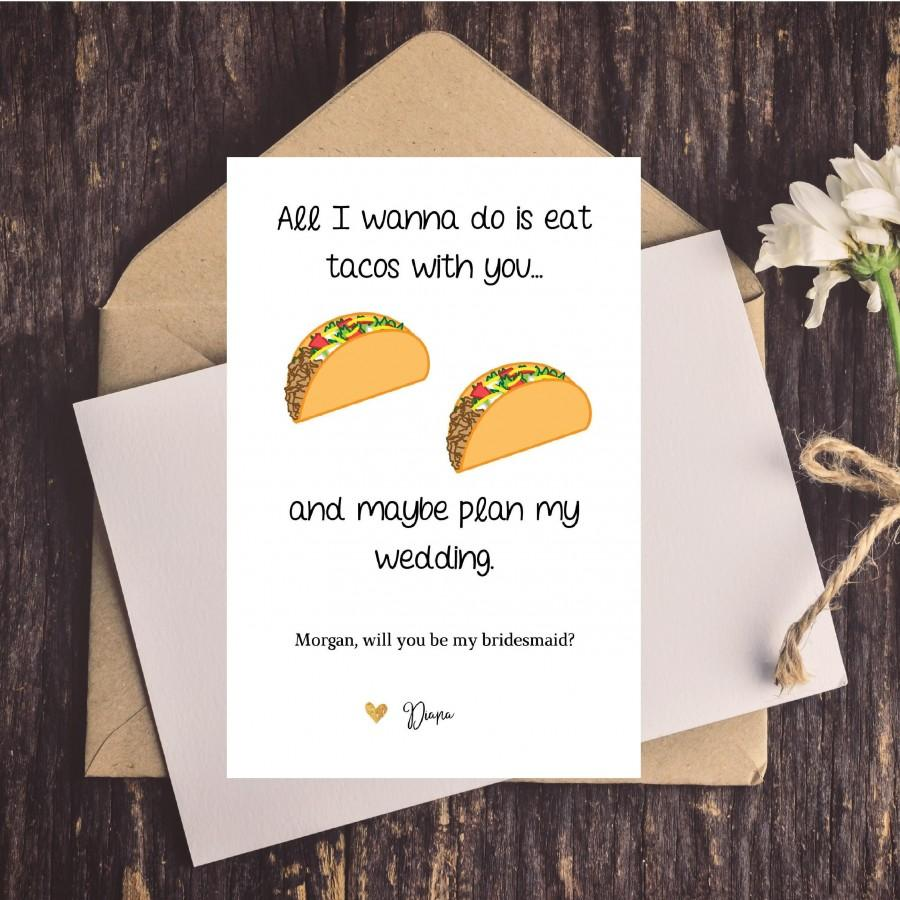 Hochzeit - Funny Bridesmaid Card, Funny Bridesmaid Proposal Card, Funny Will You Be My Bridesmaid/Maid of Honor, Tacos, Food Puns, Eat Tacos With You