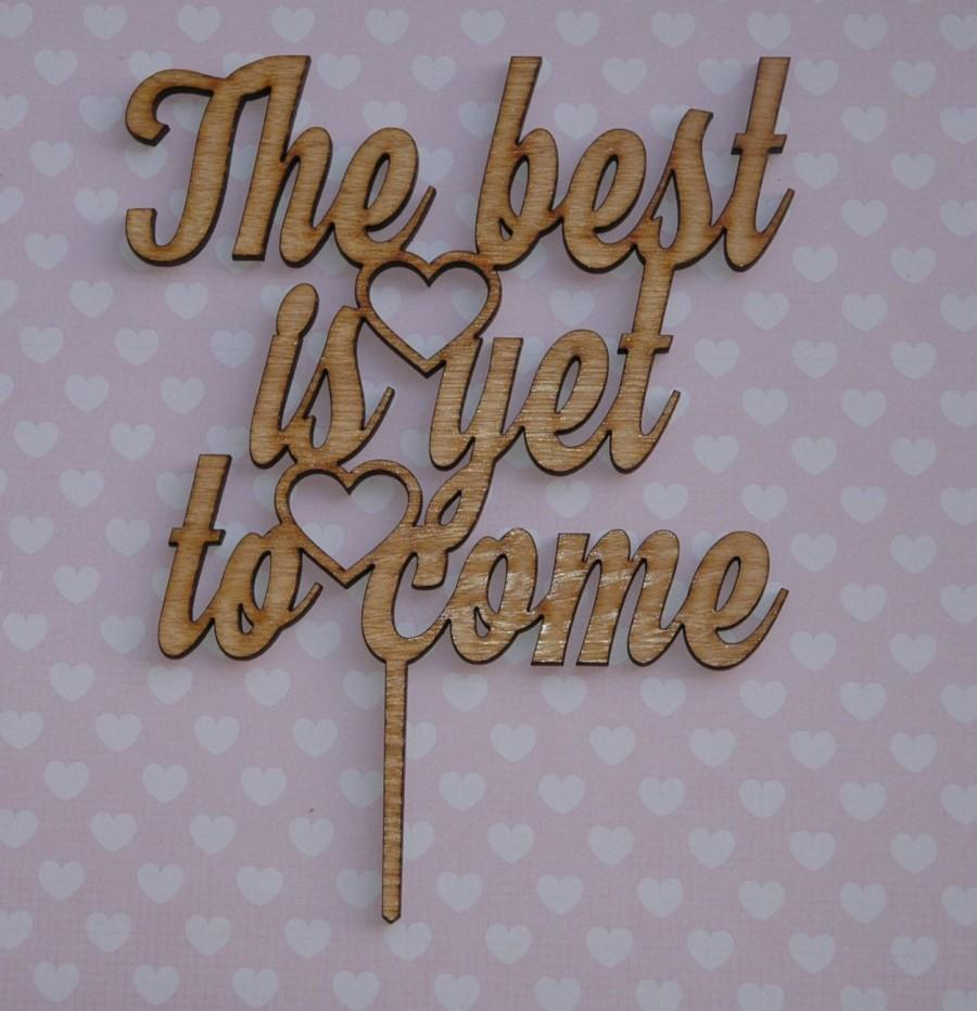 Hochzeit - The best is yet to come, rustic wooden cake topper  wedding, engagement, anniversary, love, lasercut