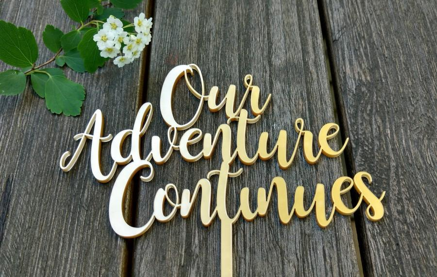 Mariage - Our Adventure Continues Cake Topper, Adventure Cake Topper Wedding, Travel Cake Topper, Wood Cake Topper, Anniversary Cake Topper, Rustic