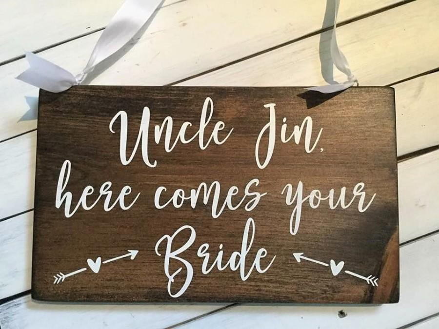 Mariage - Uncle here comes your Bride - Rustic Wedding Sign,Ring Bearer Signs,Flower Girl Signs,Here comes the bride,Custom wedding signs