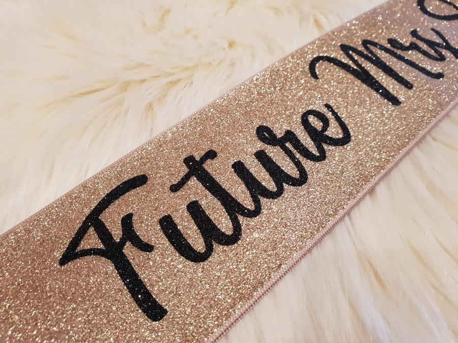 زفاف - Custom Future Mrs Glitter Sash- Fully personalized with color and wording (rose gold, pink, gold + more)