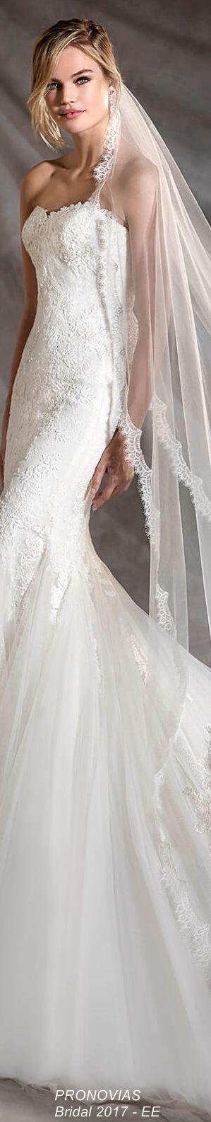 Свадьба - PRONOVIAS Bridal Collection 2017 - EE