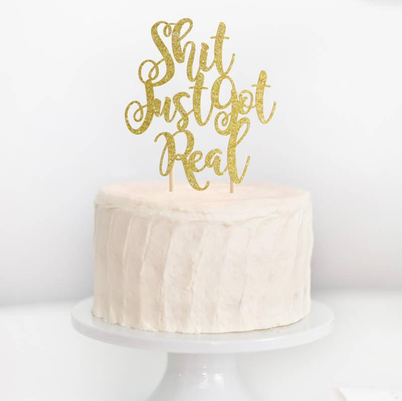 Hochzeit - Shit Just Got Real Cake Topper, Wedding Cake Topper, Shit Just Got Real, Funny Wedding Cake Topper, Engagement Topper, Bachelorette Party