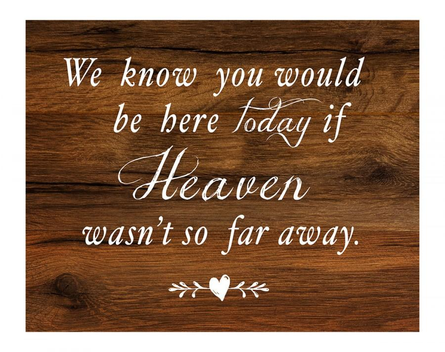 Свадьба - Memorial Sign for Weddings - We know you would be here today if Heaven wasn't so far away - Rustic wood look on cardstock w/ linen texture