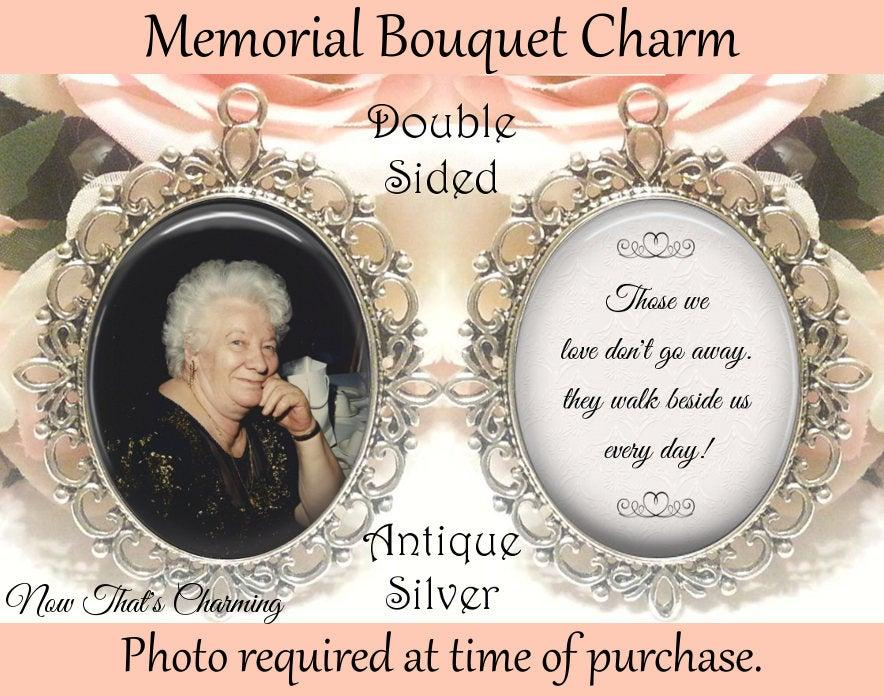 Свадьба - SALE! Memorial Bouquet Charm - Double-Sided - Personalized with Photo - Those we love don't go away - Gift for the Bride