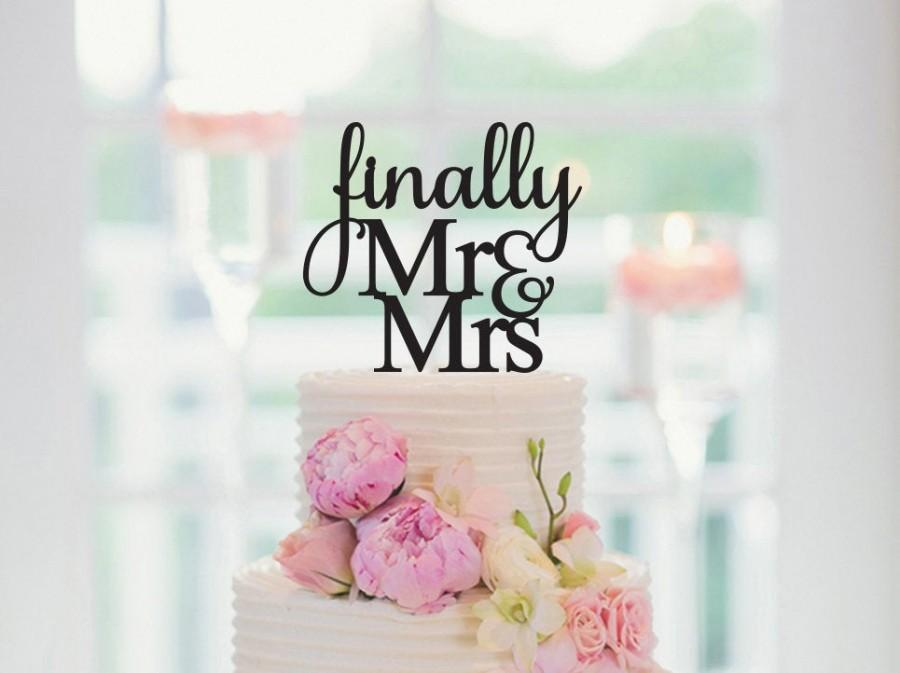 Mariage - Finally Mr and Mrs, Wedding Cake topper, Bridal Shower Cake Topper, Engagement Party, Bachelorette Party, Wedding Cake Decor, 261